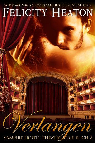Verlangen (Vampire Erotic Theatre Romanzen Serie Buch 2)