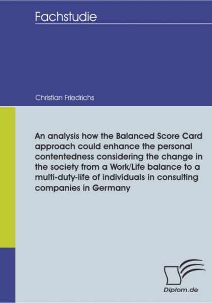 An analysis how the Balanced Score Card approach could enhance the personal contentedness considerin
