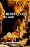 Chaco #15: Blutmond über Pueblo