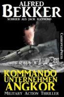 Kommandounternehmen Angkor (Military Action Thriller)