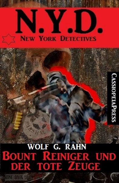 Bount Reiniger und der tote Zeuge: N.Y.D. - New York Detectives