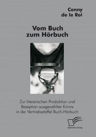 Vom Buch zum Hörbuch: Zur literarischen Produktion und Rezeption ausgewählter Krimis in der Vertrieb