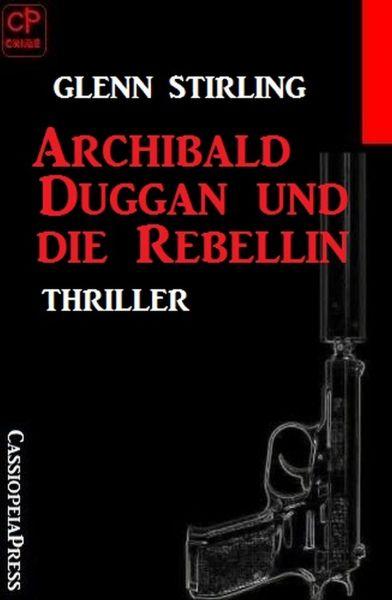 Archibald Duggan und die Rebellin