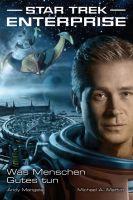 Star Trek - Enterprise 2: Was Menschen Gutes tun