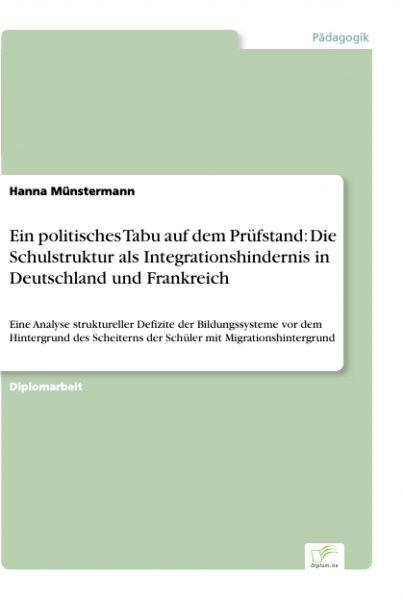 Ein politisches Tabu auf dem Prüfstand: Die Schulstruktur als Integrationshindernis in Deutschland u