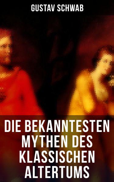 Die bekanntesten Mythen des klassischen Altertums