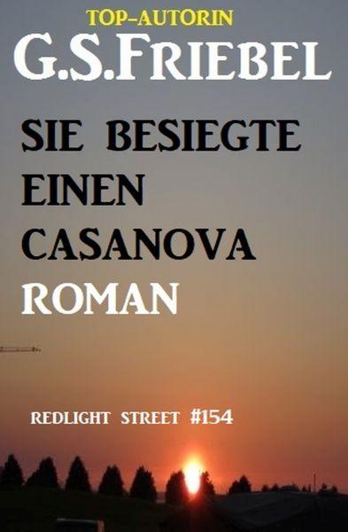 Redlight Street #154: Sie besiegte einen Casanova
