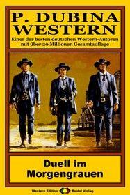 P. Dubina Western 63: Duell im Morgengrauen