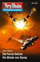 Planetenroman 31 + 32: Die Ferrol-Dolche / Die Blinde von Olymp