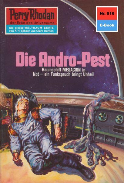 Perry Rhodan 616: Die Andro-Pest