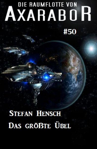 Die Raumflotte von Axarabor #50: Das größte Übel