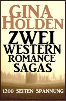 Zwei Western Romance Sagas –  1200 Seiten Spannende Unterhaltung