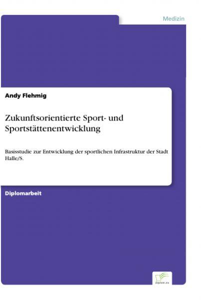 Zukunftsorientierte Sport- und Sportstättenentwicklung