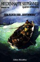 HELDENHAFTE SEEMÄNNER #19: Der Fluch der Southwind