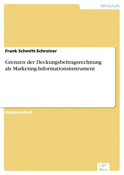Grenzen der Deckungsbeitragsrechnung als Marketing-Informationsinstrument