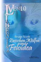 Zwischen Wölfen und Feloidea (VENUS Libentina Bd.10)