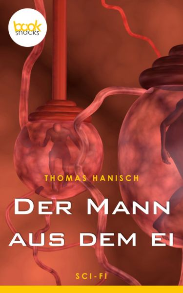 Der Mann aus dem Ei (Kurzgeschichte, Sci-Fi)