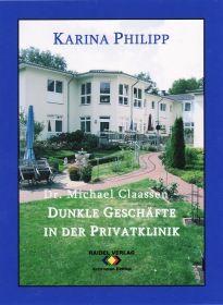 Dr. Michael Claassen – Dunkle Geschäfte in der Privatklinik