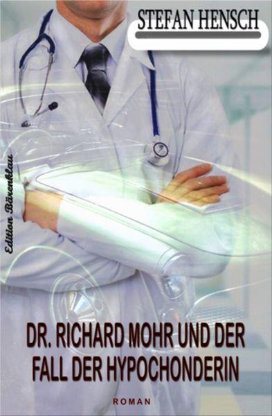 Dr. Richard Mohr und der Fall der Hypochonderin