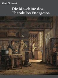Die Maschine des Theodulos Energeios