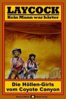 Laycock, Bd. 06: Die Höllen-Girls vom Coyote Canyon
