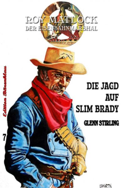 Roy Matlock #7: Die Jagd auf Slim Brady