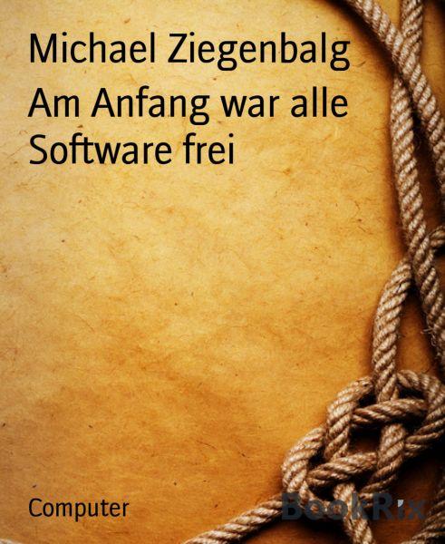 Am Anfang war alle Software frei