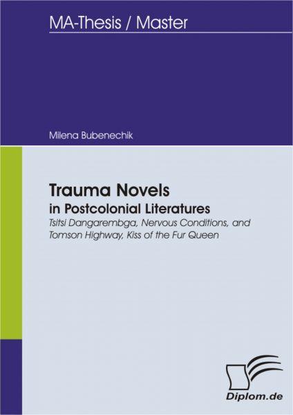 Trauma Novels in Postcolonial Literatures: Tsitsi Dangarembga, Nervous Conditions, and Tomson Highwa