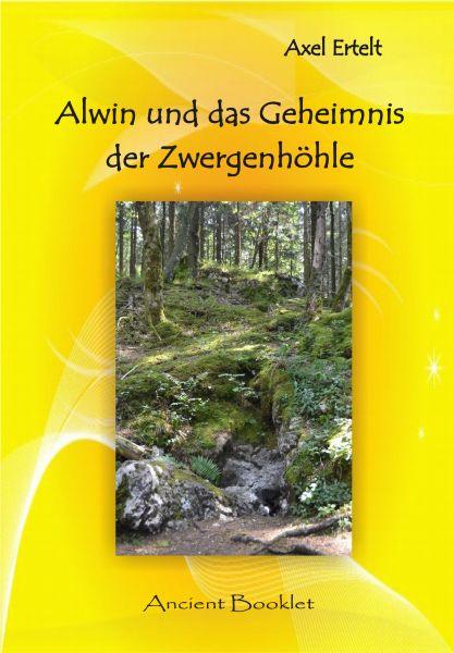 Alwin und das Geheimnis der Zwergenhöhle
