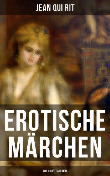 Erotische Märchen (Mit Illustrationen)