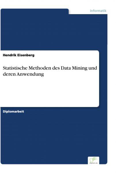 Statistische Methoden des Data Mining und deren Anwendung