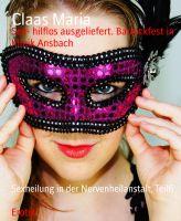Sex- hilflos ausgeliefert. Barrockfest in Klinik Ansbach
