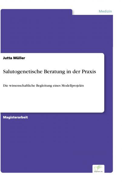 Salutogenetische Beratung in der Praxis