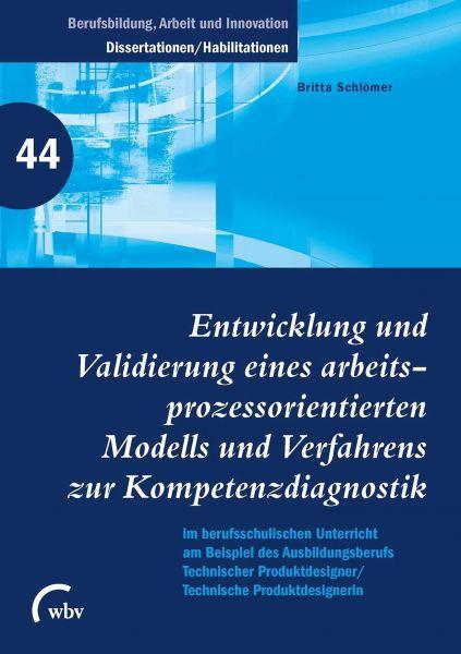 Entwicklung und Validierung eines arbeitsprozess orientierten Modells und Verfahrens zur Kompetenz