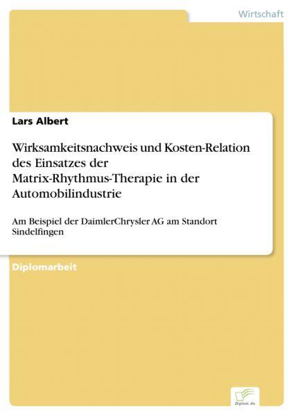 Wirksamkeitsnachweis und Kosten-Relation des Einsatzes der Matrix-Rhythmus-Therapie in der Automobil