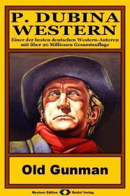 P. Dubina Western, Bd. 32: Old Gunman