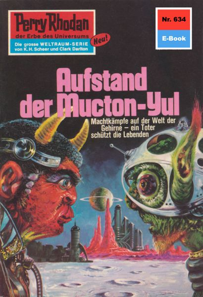 Perry Rhodan 634: Aufstand der Mucton-Yul
