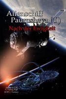 Alienschiff Paurusheya ( I ) Nach der Ewigkeit
