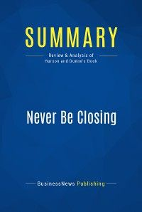 Summary: Never Be Closing