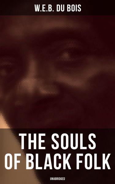 The Souls of Black Folk (Unabridged)