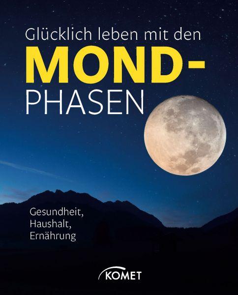 Glücklich leben mit den Mondphasen