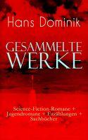 Gesammelte Werke: Science-Fiction-Romane + Jugendromane + Erzählungen + Sachbücher (Vollständige Aus