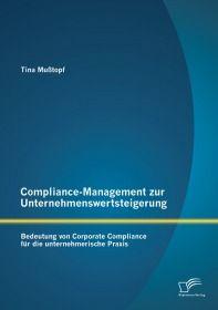 Compliance-Management zur Unternehmenswertsteigerung: Bedeutung von Corporate Compliance für die unt