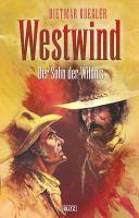 Dietmar Kueglers Westwind 03: Der Sohn der Wildnis