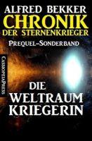 Die Weltraumkriegerin: Chronik der Sternenkrieger: Prequel-Sonderband