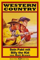 WESTERN COUNTRY 07: Sein Pakt mit Billy the Kid