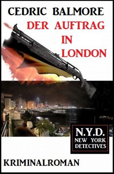 Der Auftrag in London: N.Y.D. – New York Detectives