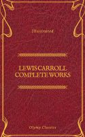 Lewis Carroll Complete Works (Olymp Classics)
