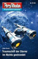 Planetenroman 91 + 92: Traumschiff der Sterne / Im Nichts gestrandet
