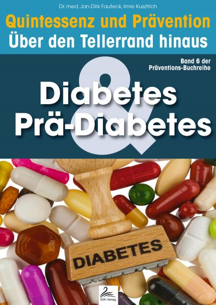 Diabetes & Prä-Diabetes: Quintessenz und Prävention